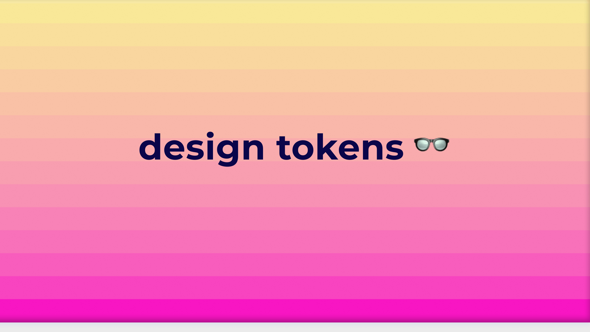 Design tokens are designer shortcuts